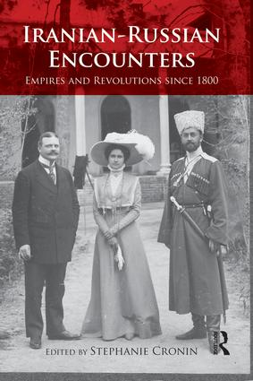 Iranian-Russian Encounters: Empires and Revolutions since 1800 book cover