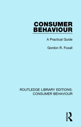 Consumer Behaviour (RLE Consumer Behaviour): A Practical Guide book cover