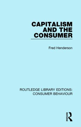 Capitalism and the Consumer (RLE Consumer Behaviour) book cover