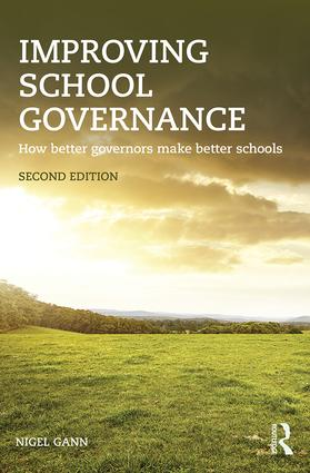 Improving School Governance: How better governors make better schools, 2nd Edition (Paperback) book cover
