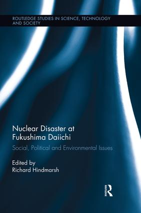 Nuclear Disaster at Fukushima Daiichi: Social, Political and Environmental Issues, 1st Edition (Paperback) book cover