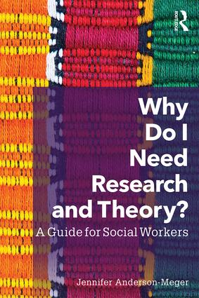 Why Do I Need Research and Theory?: A Guide for Social Workers book cover