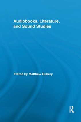 Audiobooks, Literature, and Sound Studies: 1st Edition (Paperback) book cover