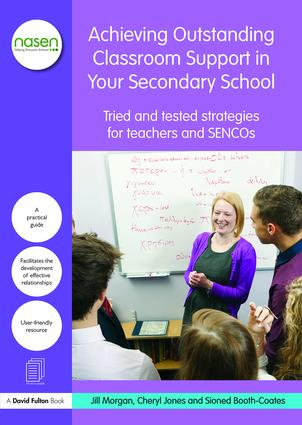 Achieving Outstanding Classroom Support in Your Secondary School: Tried and tested strategies for teachers and SENCOs, 1st Edition (e-Book) book cover