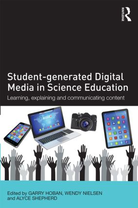 Student-generated Digital Media in Science Education: Learning, explaining and communicating content, 1st Edition (Paperback) book cover
