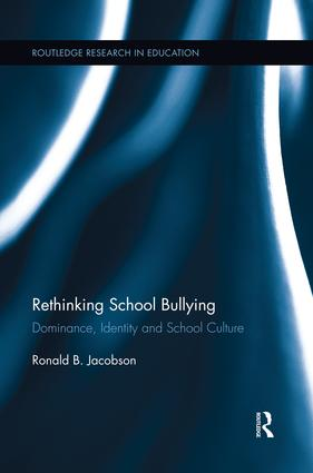 Rethinking School Bullying: Dominance, Identity and School Culture, 1st Edition (Paperback) book cover