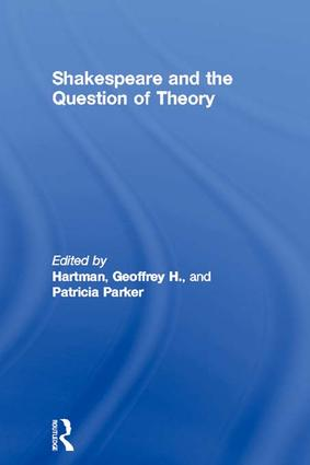 Shakespeare and the Question of Theory: 1st Edition (Hardback) book cover