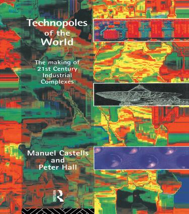Technopoles of the World: The Making of 21st Century Industrial Complexes, 1st Edition (Hardback) book cover