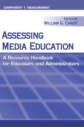 Assessing Media Education: A Resource Handbook for Educators and Administrators: Component 1: Measurement, 1st Edition (Hardback) book cover