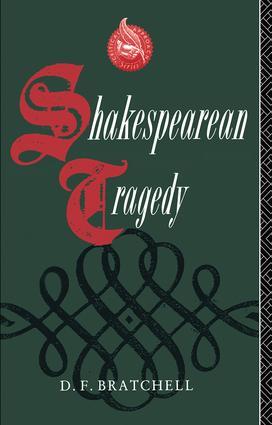 Shakespearean Tragedy: 1st Edition (Hardback) book cover