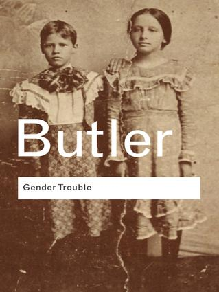 Gender Trouble: Feminism and the Subversion of Identity (Hardback) book cover