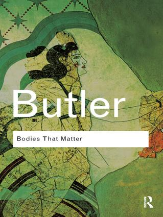 Bodies That Matter: On the Discursive Limits of Sex book cover