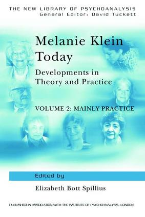 Melanie Klein Today, Volume 2: Mainly Practice: Developments in Theory and Practice, 1st Edition (Hardback) book cover