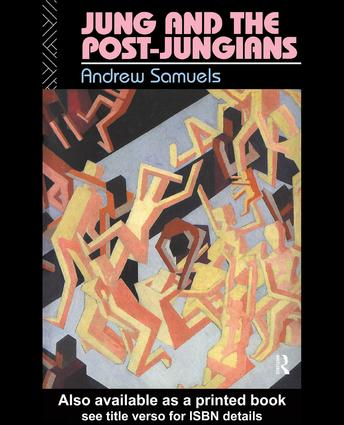 Jung and the Post-Jungians: 1st Edition (Hardback) book cover