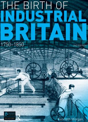 The Birth of Industrial Britain: 1750-1850, 2nd Edition (Hardback) book cover