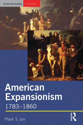 American Expansionism, 1783-1860: A Manifest Destiny? book cover