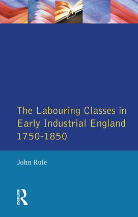 The Labouring Classes in Early Industrial England, 1750-1850 (Hardback) book cover