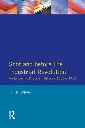 Scotland before the Industrial Revolution: An Economic and Social History c.1050-c. 1750, 1st Edition (Hardback) book cover
