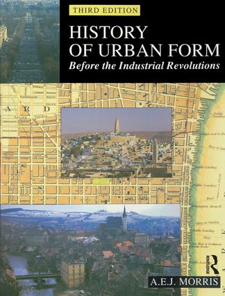 History of Urban Form Before the Industrial Revolution