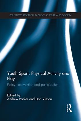 Youth Sport, Physical Activity and Play: Policy, Intervention and Participation, 1st Edition (e-Book) book cover