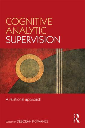 Cognitive Analytic Supervision: A relational approach, 1st Edition (e-Book) book cover