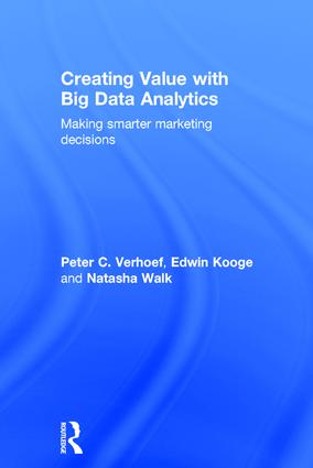 Creating Value with Big Data Analytics: Making Smarter Marketing Decisions book cover