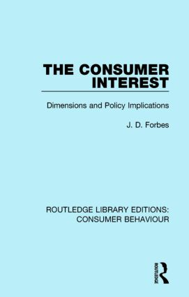 The Consumer Interest (RLE Consumer Behaviour): Dimensions and Policy Implications book cover