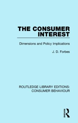 The Consumer Interest (RLE Consumer Behaviour): Dimensions and Policy Implications, 1st Edition (Paperback) book cover