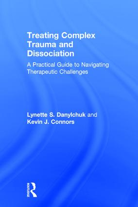 Treating Complex Trauma and Dissociation: A Practical Guide to Navigating Therapeutic Challenges, 1st Edition (Hardback) book cover