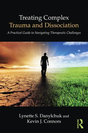 Treating Complex Trauma and Dissociation: A Practical Guide to Navigating Therapeutic Challenges, 1st Edition (Paperback) book cover