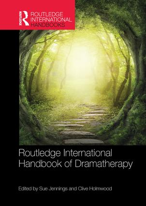 Routledge International Handbook of Dramatherapy book cover