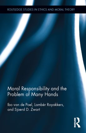 Moral Responsibility and the Problem of Many Hands book cover