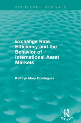 Exchange Rate Efficiency and the Behaviour of International Asset Markets (Routledge Revivals): 1st Edition (Paperback) book cover
