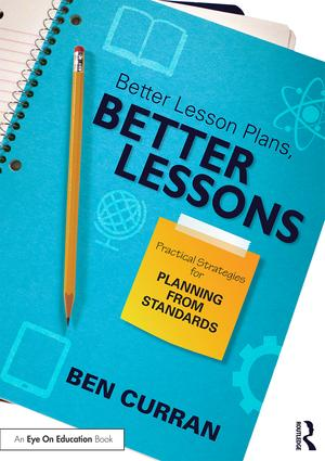 Better Lesson Plans, Better Lessons: Practical Strategies for Planning from Standards book cover