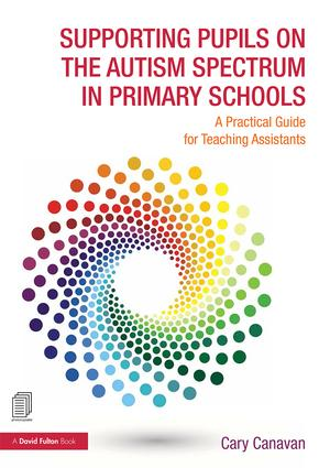 Supporting Pupils on the Autism Spectrum in Primary Schools: A Practical Guide for Teaching Assistants book cover
