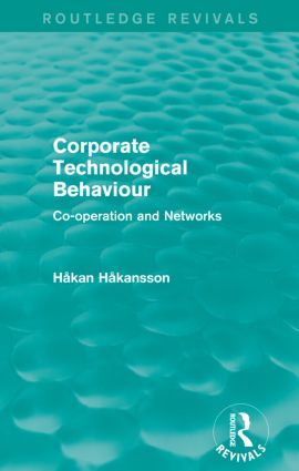 Corporate Technological Behaviour (Routledge Revivals): Co-opertation and Networks, 1st Edition (Paperback) book cover