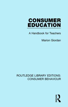 Consumer Education (RLE Consumer Behaviour): A Handbook for Teachers, 1st Edition (e-Book) book cover