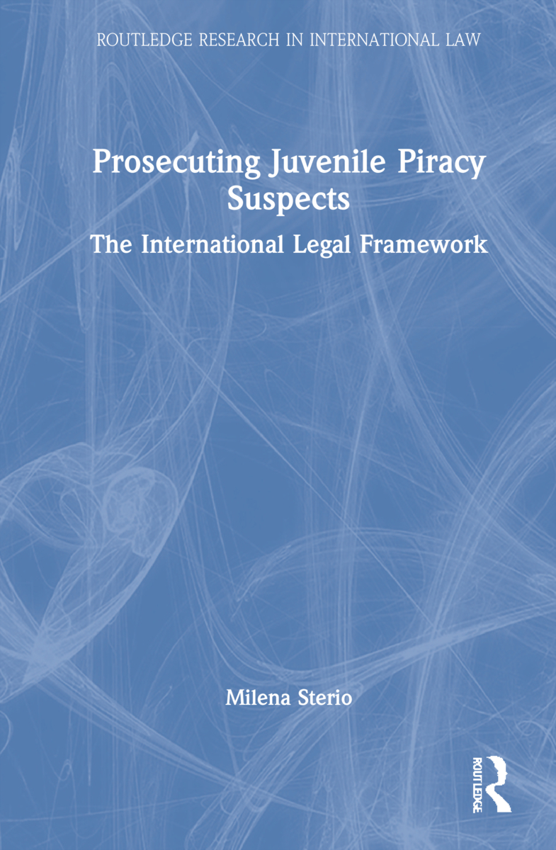 Prosecuting Juvenile Piracy Suspects: The International Legal Framework book cover