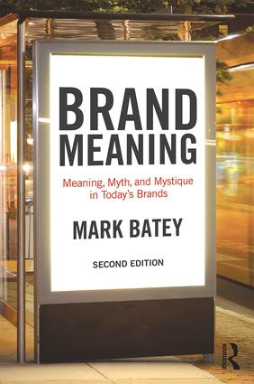 Brand Meaning: Meaning, Myth and Mystique in Today's Brands, 2nd Edition (Paperback) book cover
