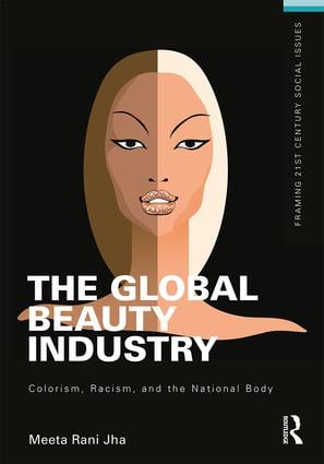 The Global Beauty Industry: Colorism, Racism, and the National Body book cover