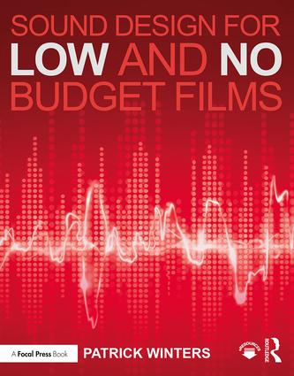 Sound Design for Low & No Budget Films: 1st Edition (Paperback) book cover