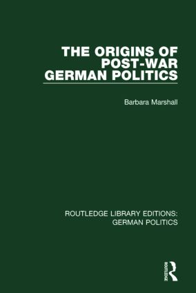 The Origins of Post-War German Politics (RLE: German Politics) book cover