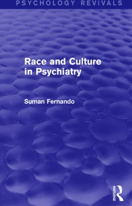 Race and Culture in Psychiatry (Psychology Revivals) (Hardback) book cover
