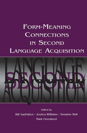 Form-Meaning Connections in Second Language Acquisition: 1st Edition (Paperback) book cover