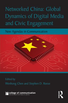 Networked China: Global Dynamics of Digital Media and Civic Engagement: New Agendas in Communication, 1st Edition (Paperback) book cover