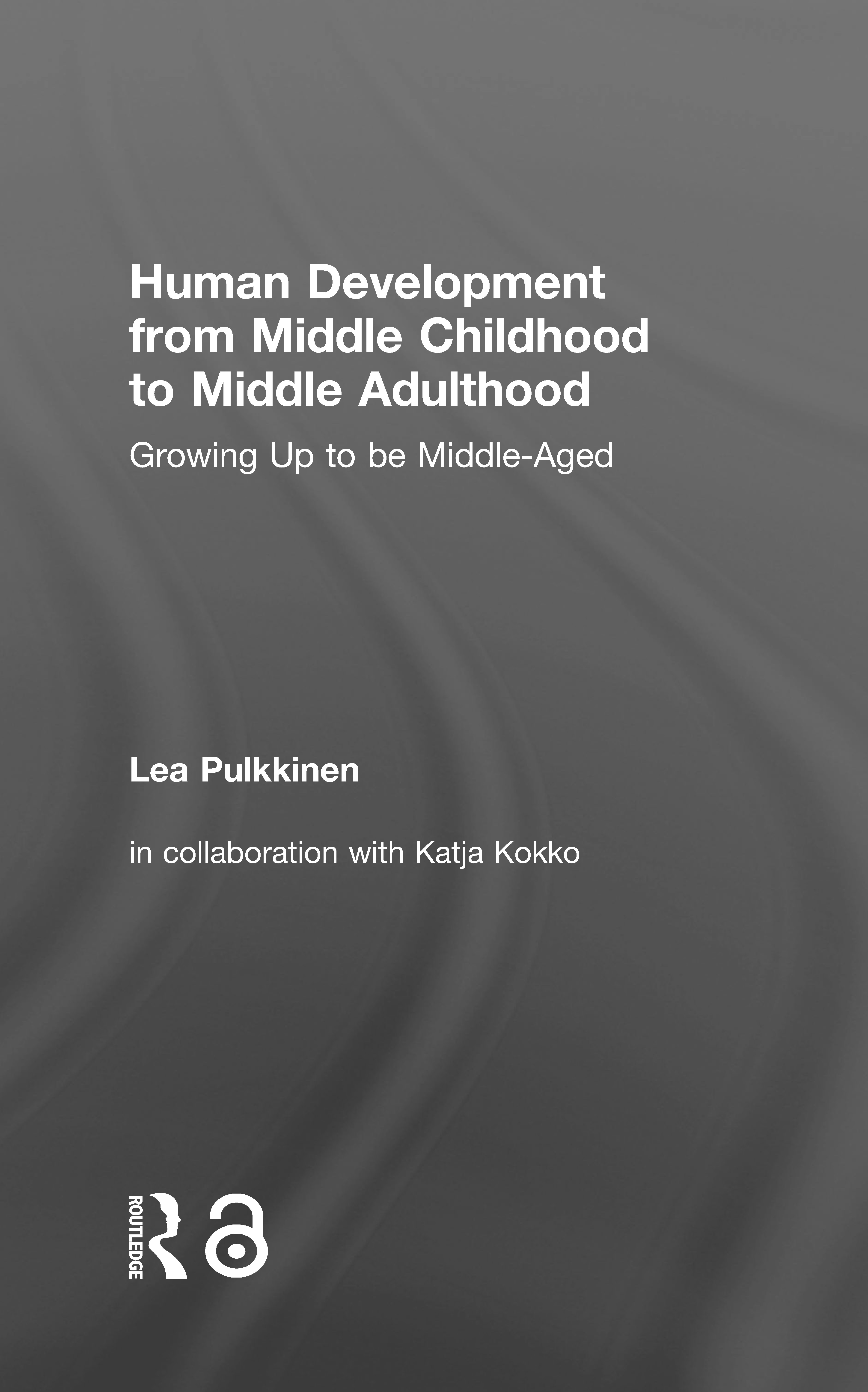 Human Development from Middle Childhood to Middle Adulthood: Growing Up to be Middle-Aged, 1st Edition (Hardback) book cover