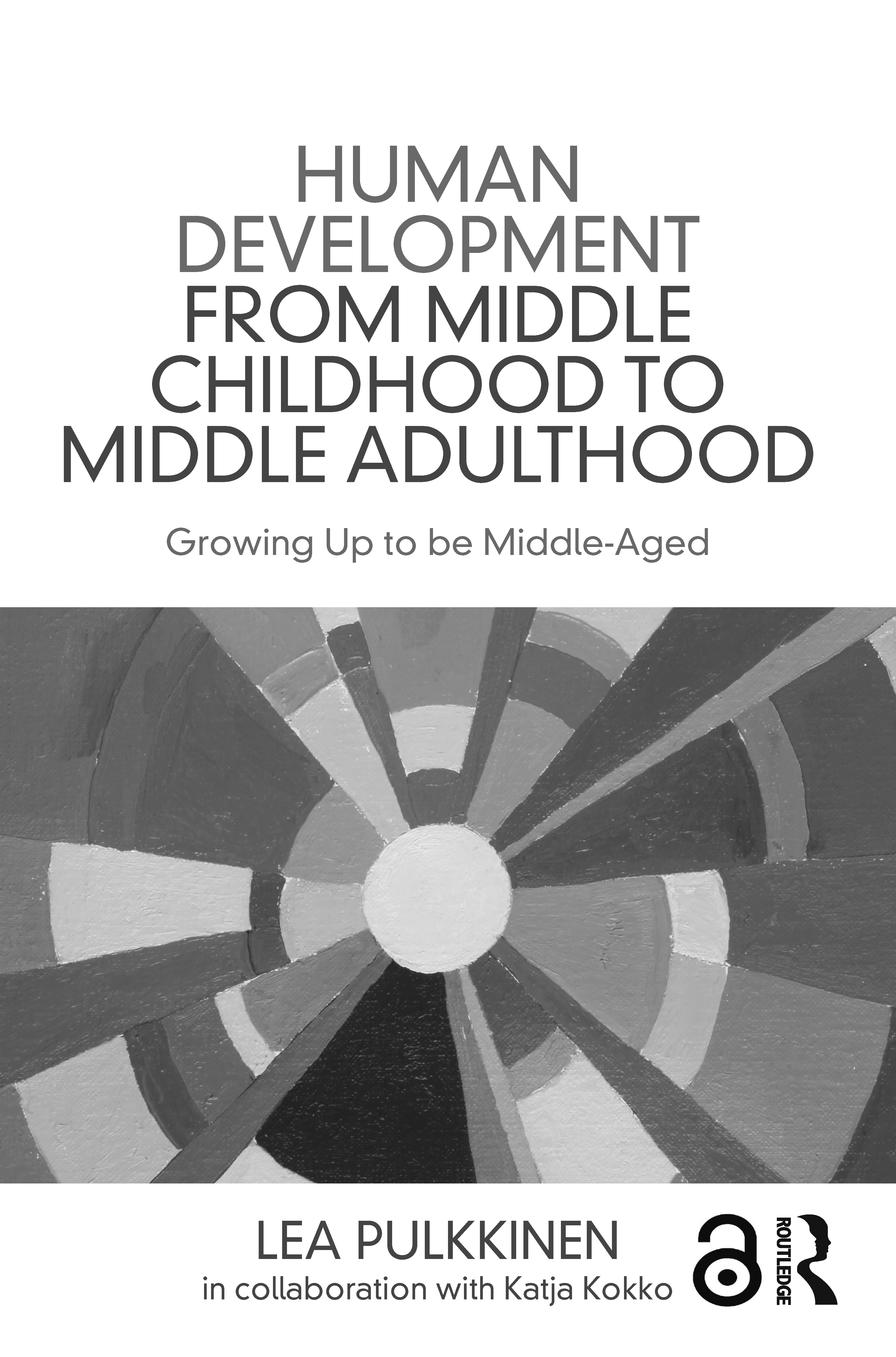 Human Development from Middle Childhood to Middle Adulthood: Growing Up to be Middle-Aged book cover