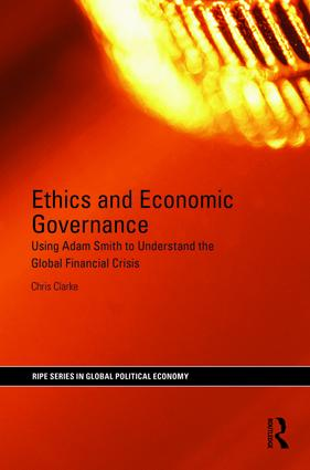 Ethics and Economic Governance: Using Adam Smith to understand the global financial crisis book cover