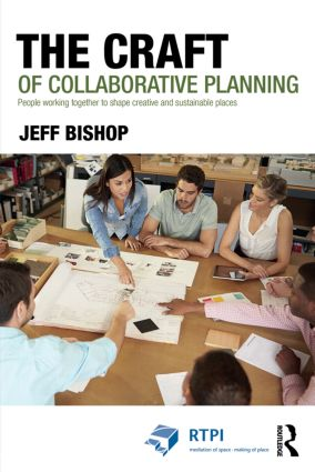The Craft of Collaborative Planning: People working together to shape creative and sustainable places book cover