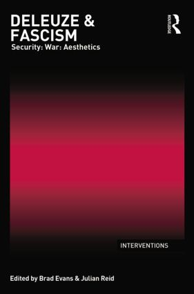 Deleuze & Fascism: Security: War: Aesthetics, 1st Edition (Paperback) book cover